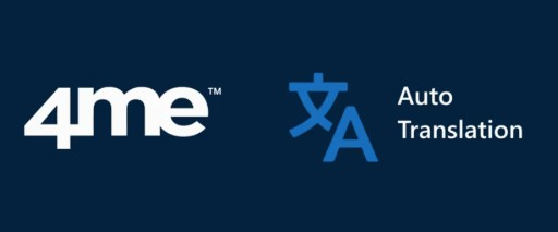 4me Launches Auto Translation to Remove Language Barriers That Impede Collaboration
