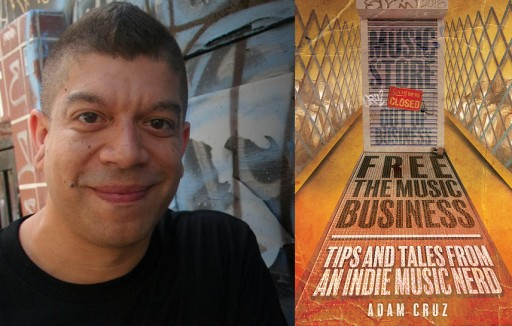 Record Label Chief Adam Cruz Pens Book Regarding the Music Industry - and How to Survive That Business