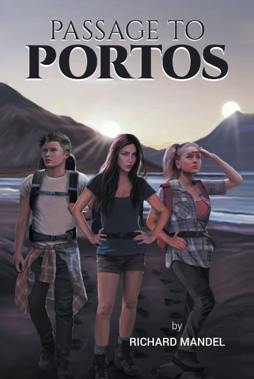 Author Richard Mandel's New Book 'Passage to Portos' is a Thrilling Interdimensional Adventure for a Small Group of College Students on a Routine Caving Expedition