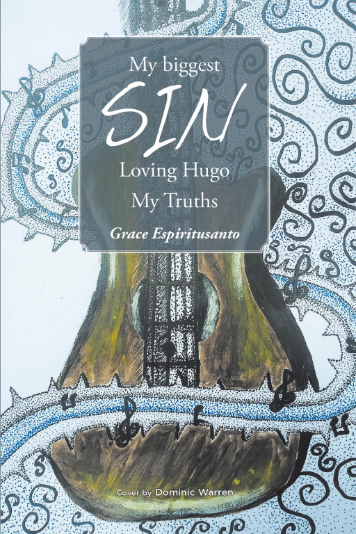 Grace Espiritusanto's new book 'My Biggest Sin—Loving Hugo: My Truths' tells the poignant story of a woman with an unrequited love for a man