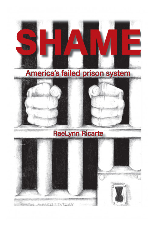 RaeLynn Ricarte's New Book 'SHAME' is an Eye-Opening Documentation Exposing the Sad Truth Inside the American Prison
