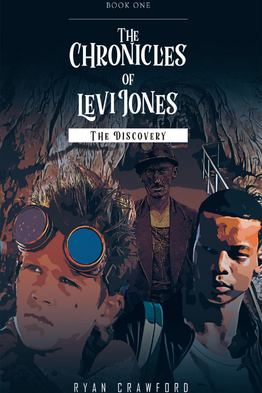 Ryan Crawford's New Book, 'The Chronicles of Levi Jones, Book 1: The Discovery' Is a Daring Yet Exhilarating Journey of a Lifetime for Two Best Friends Who Fight for Survival