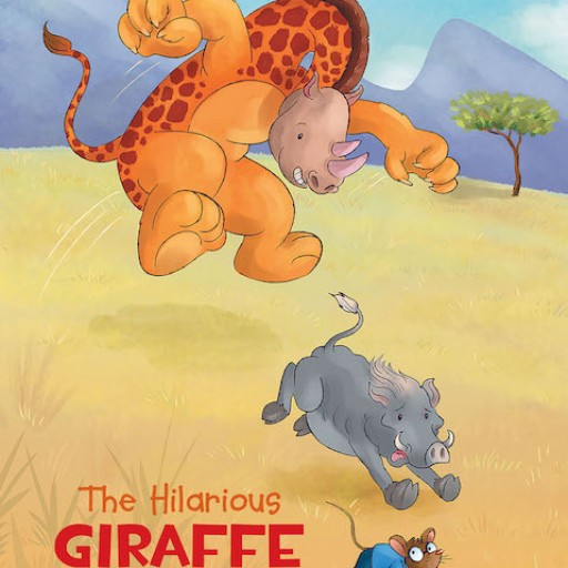 "Jean Johnson's New Book, ""The Hilarious Giraffe"" is a Delightful Book About a Boy Who Befriends a Funny Giraffe in a Magical Safari Where Their Silly Wishes Come True."