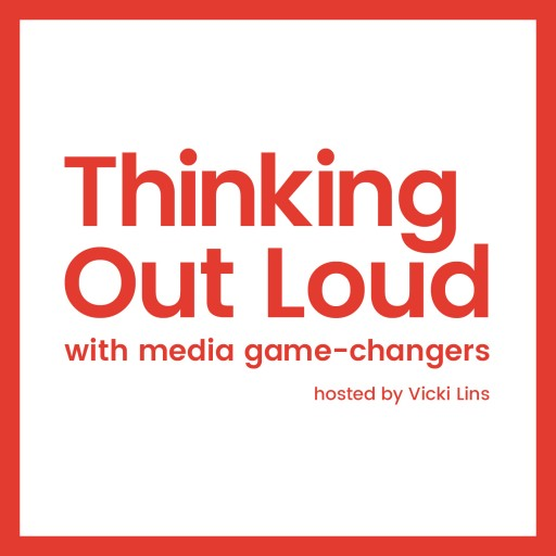 'Thinking Out Loud' Podcasts Explore the Opportunities Created by Disruption in Media and Entertainment Industry