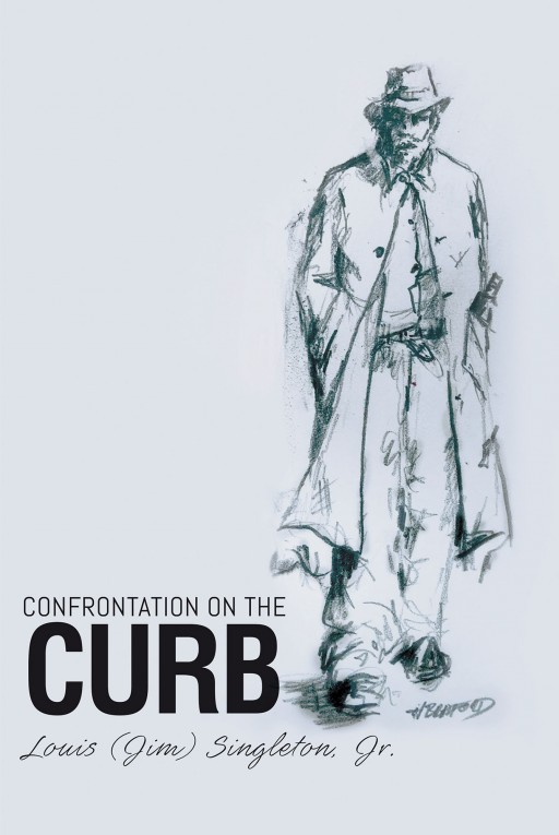 Author Louis (Jim) Singleton, Jr.'s New Book 'Confrontation on the Curb' is a Story of a Group of Kids and a Poor Drunk Finding That They Both Have Something to Learn From One Another