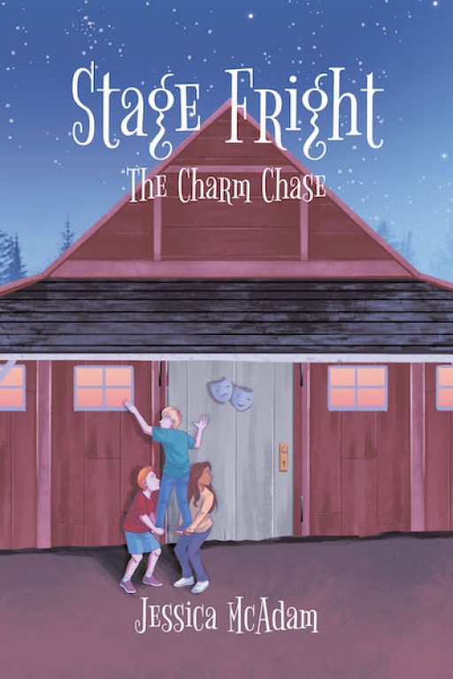 Jessica McAdam's New Book, 'Stage Fright: The Charm Chase,' is a Riveting Mystery Novel for the Adventure-Loving Preteen