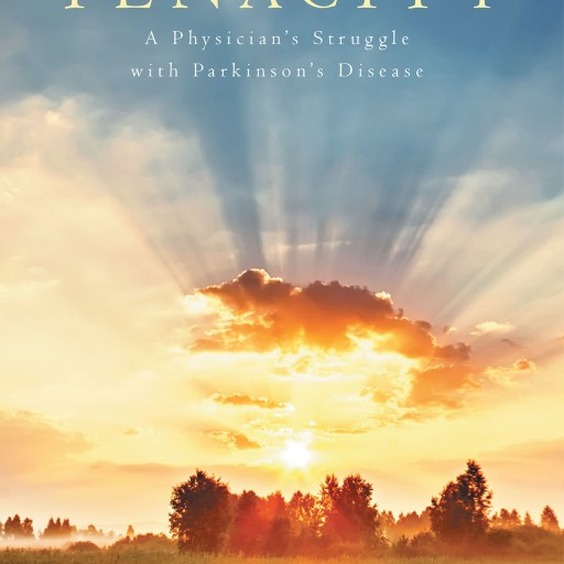 "Author Jonathan Lessin's New Book ""Tenacity: A Physician's Struggle With Parkinson's Disease"" is an Autobiography Describing the Author's Refusal to Bow in Defeat to His Diagnosis at the Age of 38."