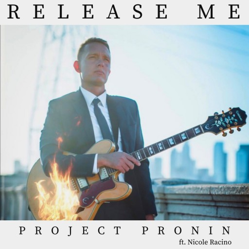 Indie Rock Artist Project Pronin Presents New Single 'Release Me'