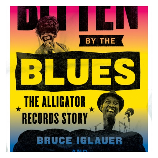 Book Release Announcement: The Alligator Records Story From Founder Bruce Iglauer