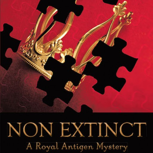 "Leigh Pulliam's New Book ""Non Extinct: A Royal Antigen Mystery"" is a Gripping Novel About a Life Forever Changed by a Blood Test Revealing a Royal Connection."