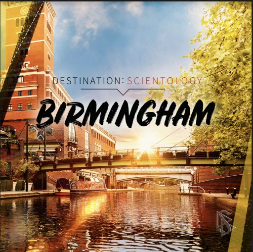 Destination: Scientology, Birmingham — Discover the Industrial Strength of the City of a Thousand Trades
