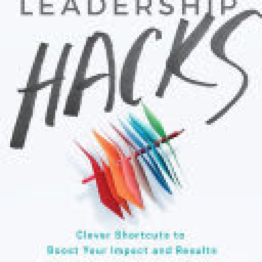 In a Changing Business World, Scott Stein Shows Leaders How to 'Hack' Their Approach