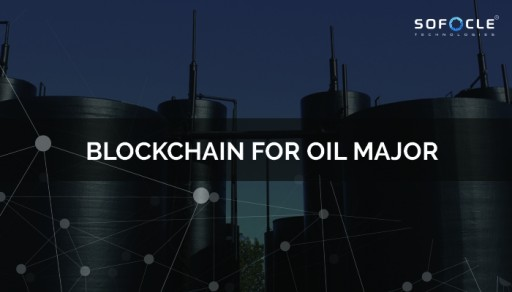 Sofocle Conducts Blockchain PoC for Supply Chain With an Oil Major