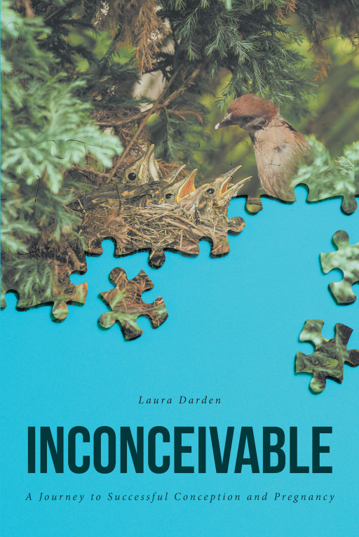 Laura Darden's New Book, 'Inconceivable: A Journey to Successful Conception and Pregnancy' is an Earnest Account of a Couple's Journey to Parenthood
