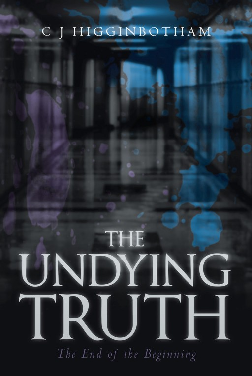 CJ Higginbotham's New Book 'The Undying Truth: The End of the Beginning' Tells the Story of a Young Vampire and His Struggles in a World of Strife and Conflict