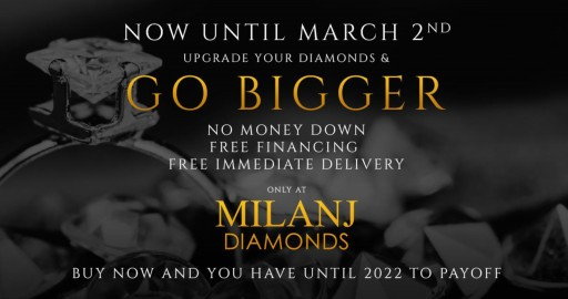Until March 2, Diamond Lovers Have a Unique Opportunity to Upsize With MILANJ Diamonds