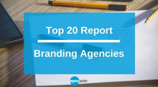 Agency Spotter Releases Top Branding Agencies Report: August 2017