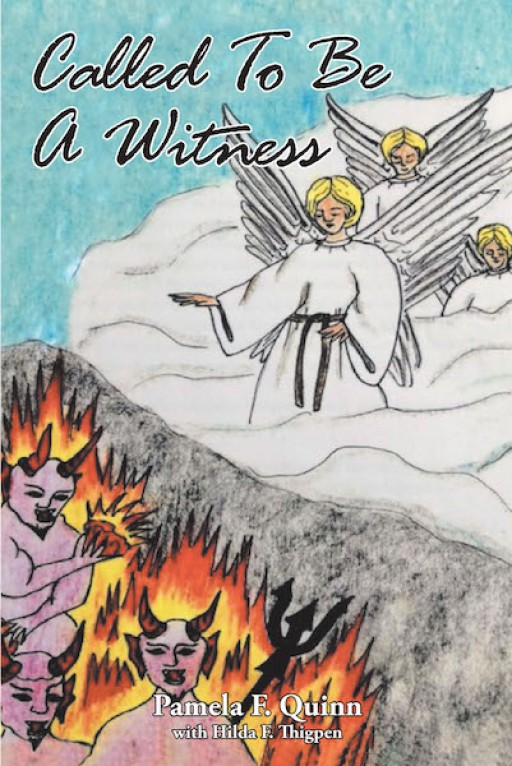Pamela F. Quinn and Hilda F. Thigpen's New Book 'Called to Be a Witness' is a Heartwarming Story of Faith and Strength Amid a Life of Overwhelming Struggle