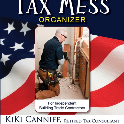 Annual Tax Mess Organizer for Independent Building Trade Contractors Will Save Self-Employed Workers Money