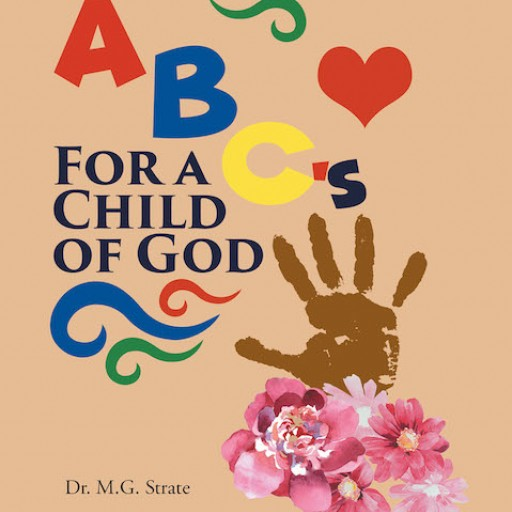 Dr. M. G. Strate's New Book 'ABC's for a Child of God' is a Delightful Spiritual Piece That Shares the Message of God's Love to People