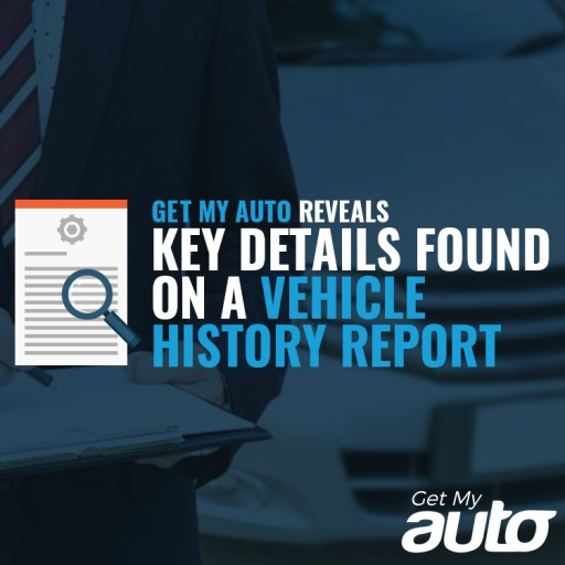 Get My Auto Reveals Key Details Found on a Vehicle History Report