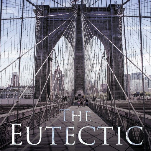 "Laurence J. Bucaria's New Book ""The Eutectic"" Is An Epoch Story Of A Benign Brooklyn In The Thirties"