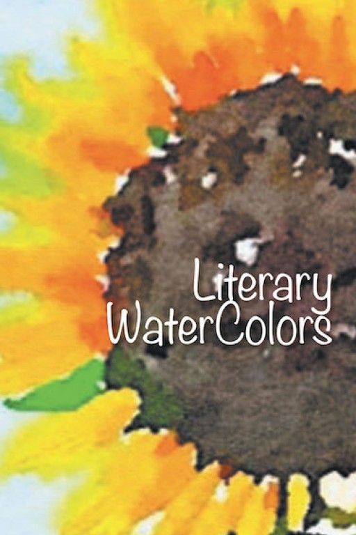 Diane Kay Moussalli's New Book 'Literary Water Colors' is a Stirring Compendium of Pictures and Literary Pieces That Reveal God's Love for Humankind
