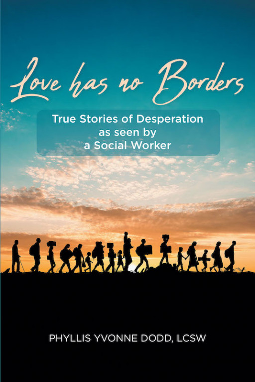 Phyllis Yvonne Dodd's new book 'Love Has No Borders' holds real and stirring tales about people who sought refuge and safety in the US