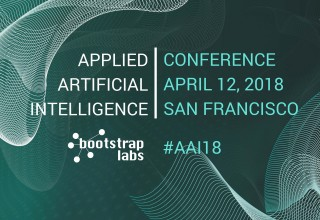 BootstrapLabs Applied AI Conference 2018