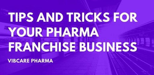 Vibcare Pharma Pvt. Ltd Offering Growth-Oriented PCD Franchisee Program Nationally