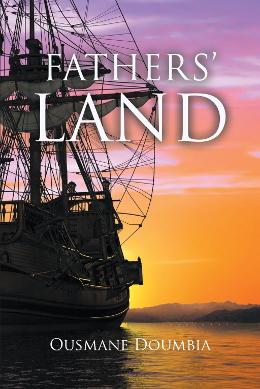 "Author Ousmane Doumbia's New Book ""Fathers' Land"" is an Exciting Story About an Alternative American History With a Science Fiction Twist."