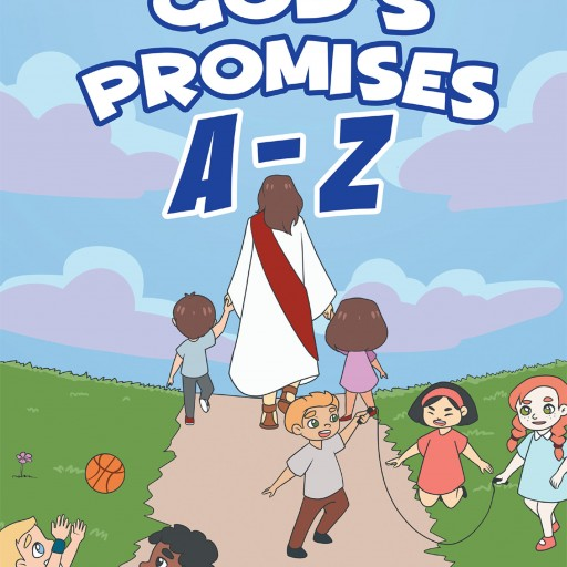 """R. Kay O'Neal's New Book """"God's Promises A-Z"""" is a Purposeful Book That Teaches Children the Value of God's Word in Their Lives."""