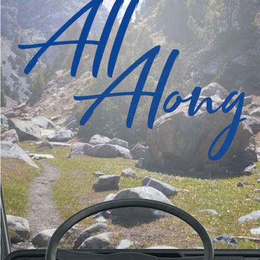 Kristine Carter's New Book 'All Along...' is an Intimate and Cheerful Autobiography of a Life Lived With Grace and Gratitude.