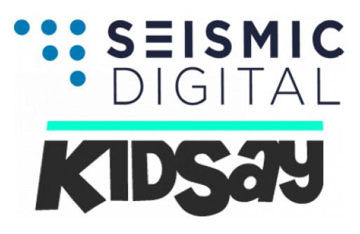 Seismic Digital and KidSay Form Strategic Alliance