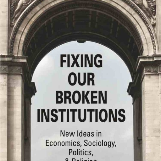 "New Book Enlists Nature's Help in ""Fixing Our Broken Institutions"""