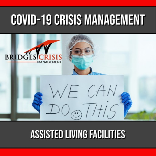 Bridges Crisis Management Launches COVID-19 Crisis Support Programs for Assisted Living Facilities