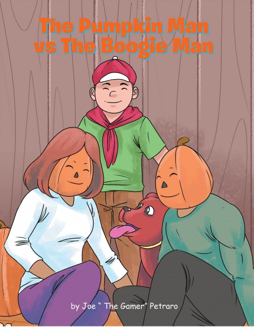 Joe 'The Gamer' Petraro's New Book 'The Pumpkin Man vs the Boogie Man' Shares an Amusing Children's Story About a Match to Chase Away the Boogie Man