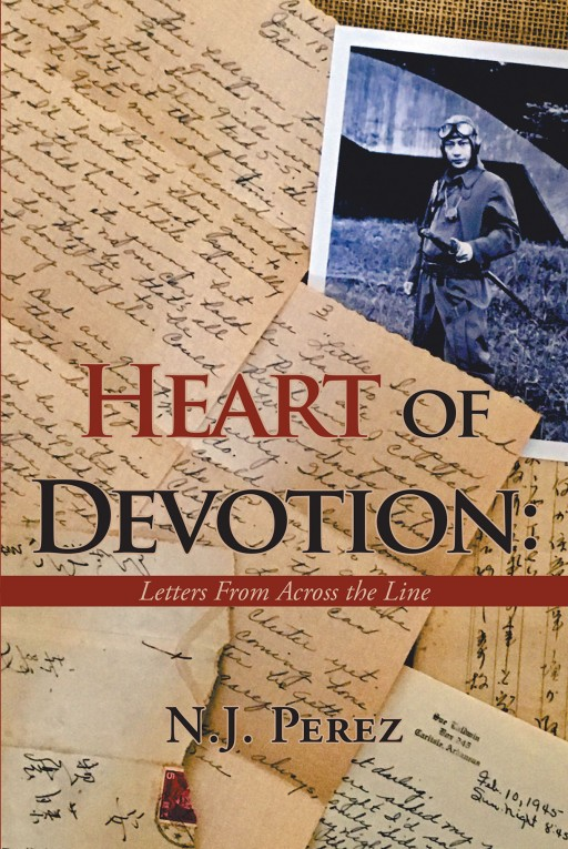 Author N.J. Perez's new book 'Heart of Devotion: Letters from Across the Line' is a collection of factual accounts of soldiers during World War II