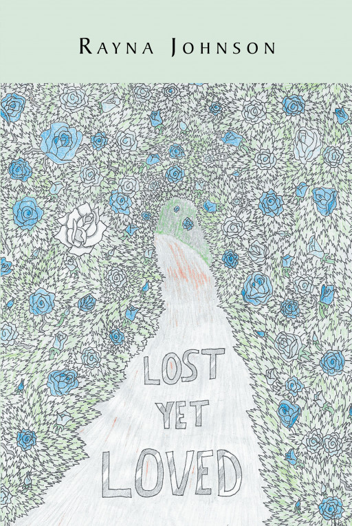 Author Rayna Johnson's new book 'Lost yet Loved' is the story of two teenagers as they journey together and learn about themselves