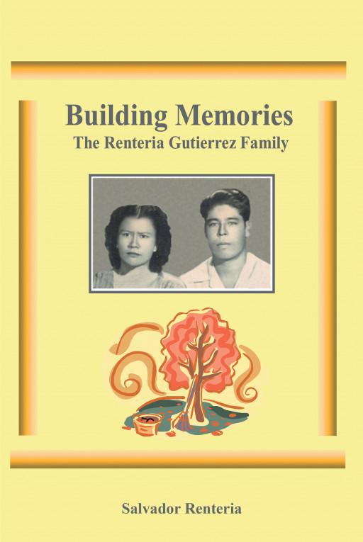 Salvador Renteria's new book, 'Building Memories', is a heartfelt memoir that presents different life experiences between generations