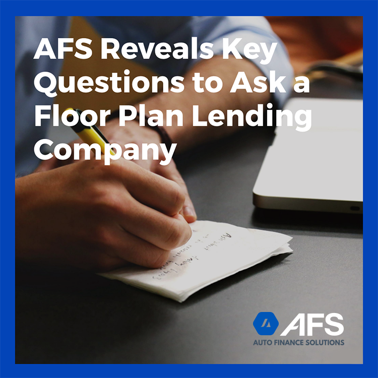 Afs Reveals Key Questions To Ask A Floor Plan Lending Company Newswire