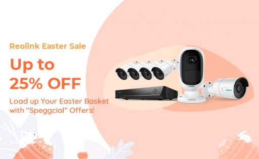 Reolink Launches Final April Boom on Smart Cameras to Celebrate Easter 2019
