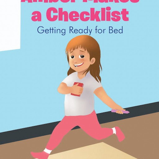"""Andrea Craig's New Book """"Amber Makes a Checklist: Getting Ready for Bed"""" is a Charming Children's Book About a Little Girl's Bedtime Routine."""