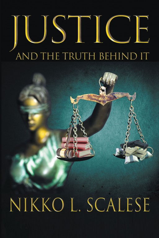 Author Nikko L. Scalese's New Book 'Justice and the Truth Behind It' is a Story About Doing Jailtime and the Truth of the Justice System