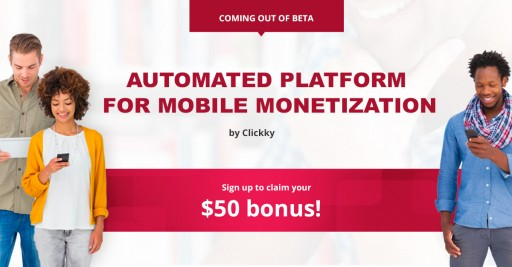 Clickky Launches an Automated Self-Serve Platform with a Wide Range of Formats to Help Monetize Mobile Websites to the Fullest