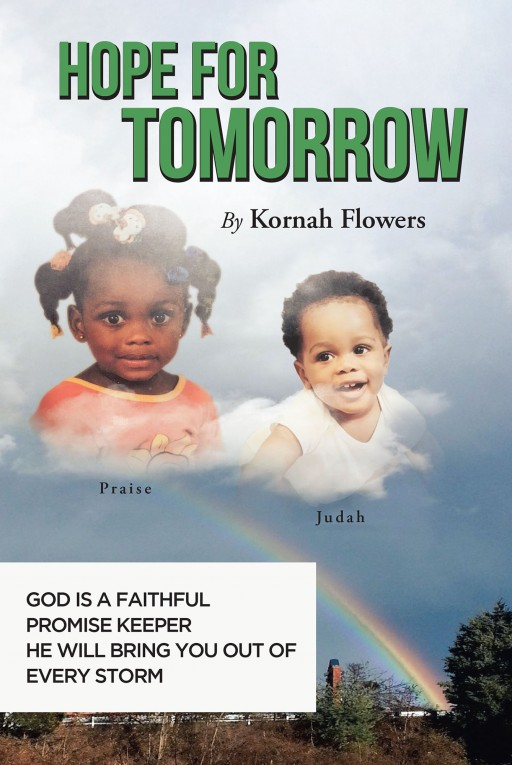 Kornah Flowers's New Book 'Hope for Tomorrow' is an Inspiring Book That Imparts the Essence of Hope in Understanding One's Life Purpose