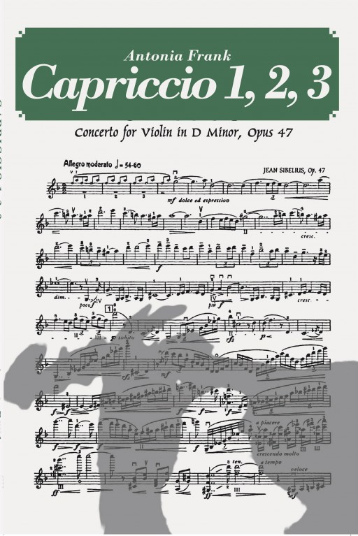 Antonia Frank's New Book 'Capriccio 1, 2, 3' is the Heartwarming Account of Love Between a Violinist and the Woman Who Comes Into His Life, in Three Acts