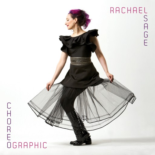 "MPress Records Announces the Release of Acclaimed Recording Artist Rachael Sage's New Album ""Choreographic"""