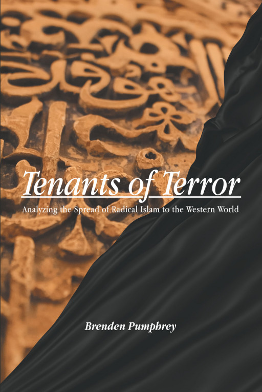 Author Brenden Pumphrey's New Book, 'Tenants of Terror', is a Compelling Deep Dive Into Fundamentalist Islam Through Analysis of Their Culture, Sources, and Processes
