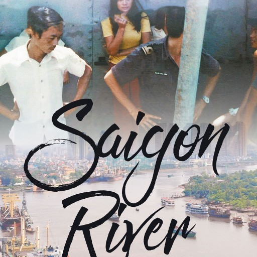Thu Trang Dao's New Book, 'Saigon River: A True Story' is the True Tale of a Woman's Life of Joys and Pains Strengthened by Personal Faith and Courage